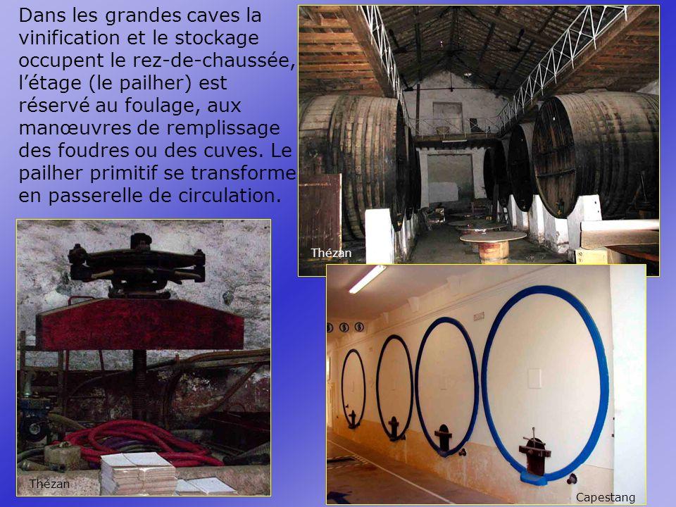 Dans les grandes caves la vinification et le stockage occupent le rez-de-chaussée, l'étage (le pailher) est réservé au foulage, aux manœuvres de remplissage des foudres ou des cuves. Le pailher primitif se transforme en passerelle de circulation.