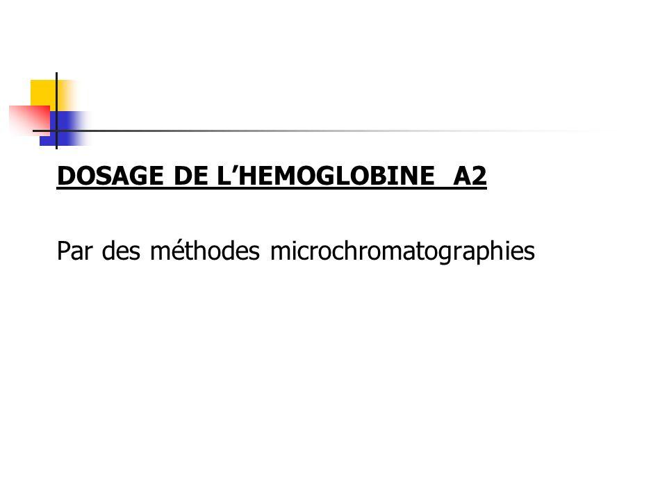 DOSAGE DE L'HEMOGLOBINE A2