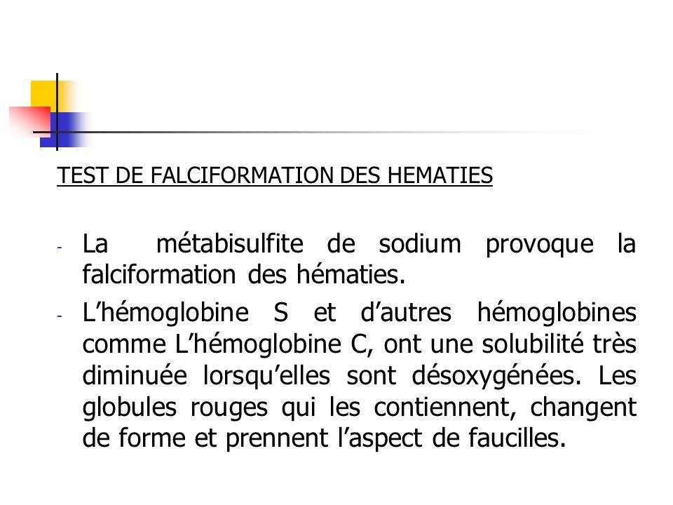 La métabisulfite de sodium provoque la falciformation des hématies.
