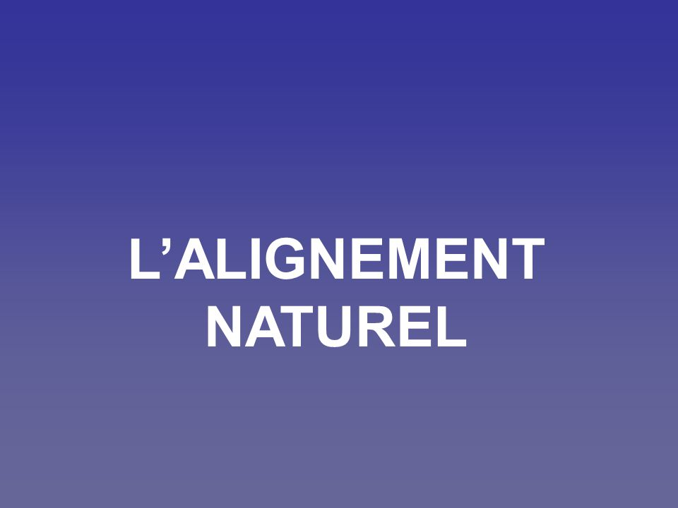 L'ALIGNEMENT NATUREL