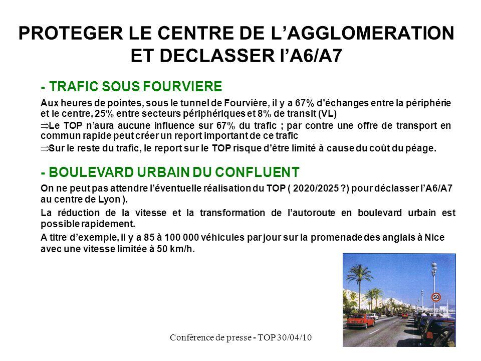 PROTEGER LE CENTRE DE L'AGGLOMERATION ET DECLASSER l'A6/A7