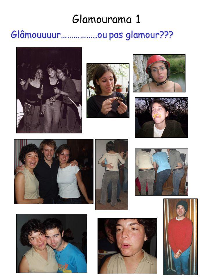 Glamourama 1 Glâmouuuur……………..ou pas glamour
