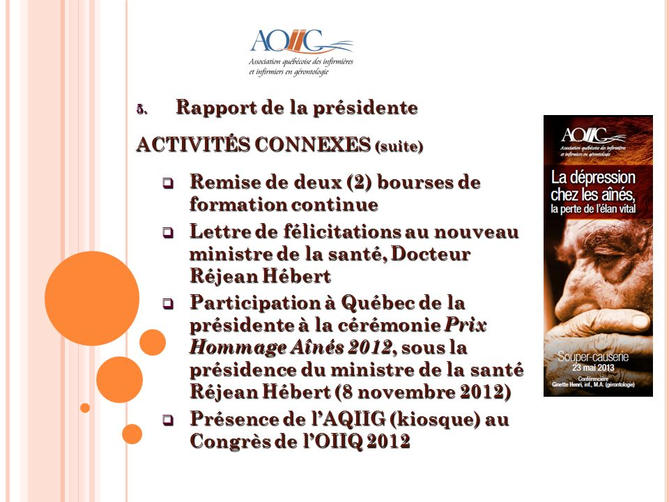 Rapport de la présidente ACTIVITÉS CONNEXES (suite)