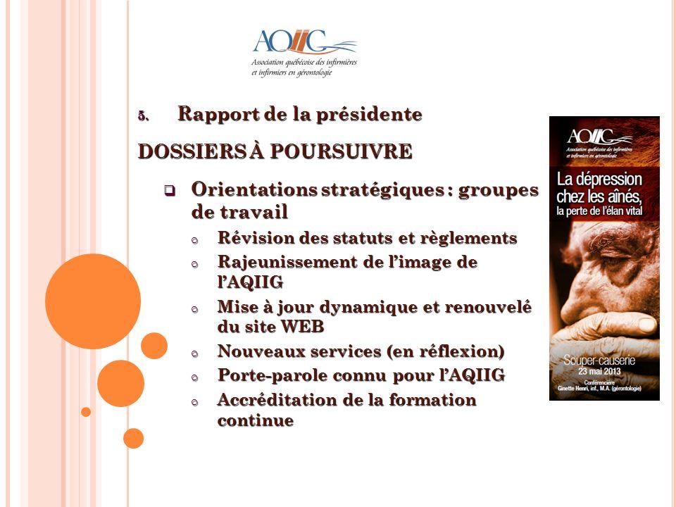 Rapport de la présidente DOSSIERS À POURSUIVRE