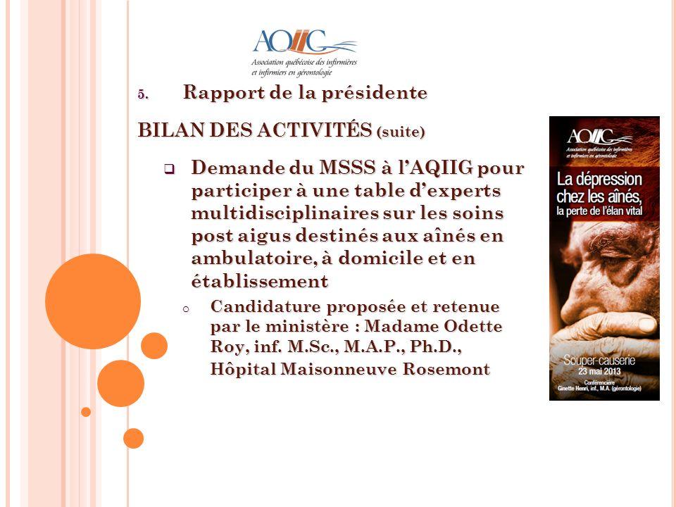 Rapport de la présidente BILAN DES ACTIVITÉS (suite)
