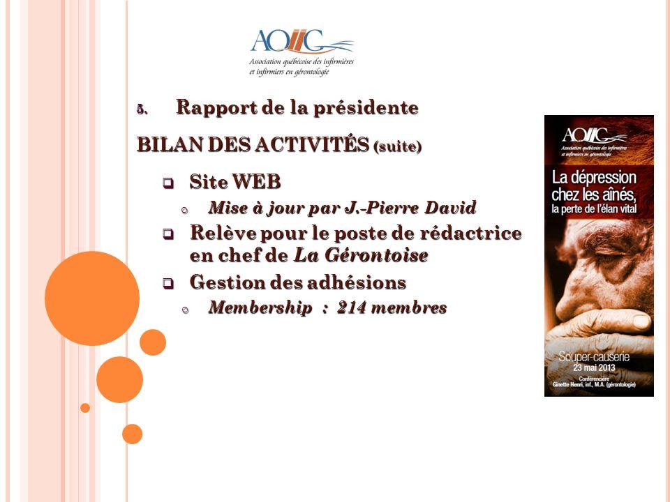 Rapport de la présidente BILAN DES ACTIVITÉS (suite) Site WEB