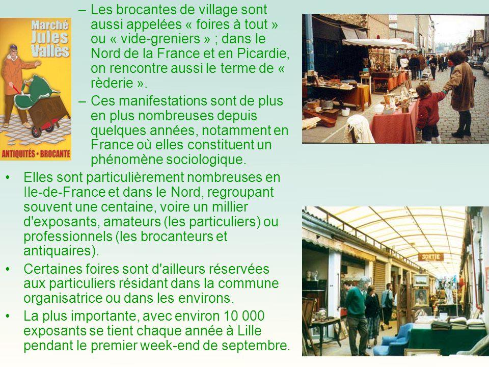 Les brocantes de village sont aussi appelées « foires à tout » ou « vide-greniers » ; dans le Nord de la France et en Picardie, on rencontre aussi le terme de « rèderie ».