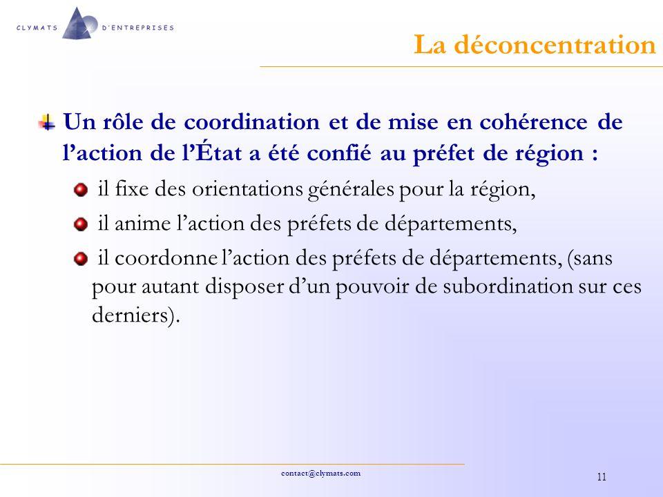 La déconcentration Un rôle de coordination et de mise en cohérence de l'action de l'État a été confié au préfet de région :