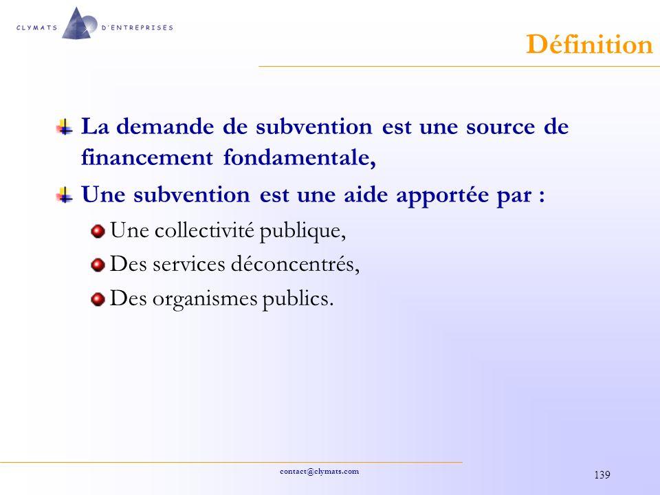 Définition La demande de subvention est une source de financement fondamentale, Une subvention est une aide apportée par :