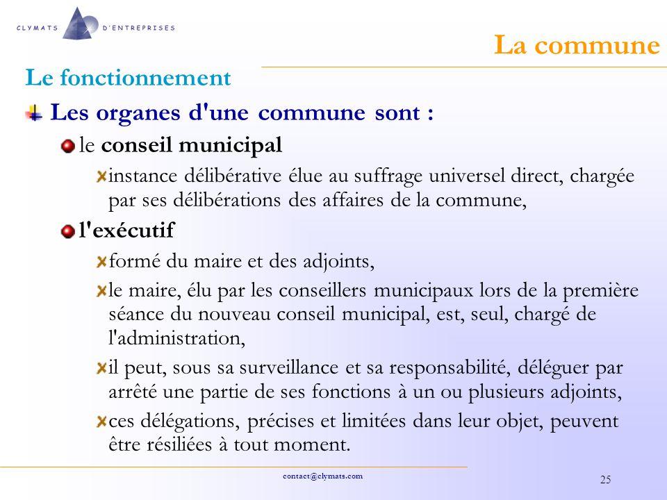 La commune Le fonctionnement Les organes d une commune sont :