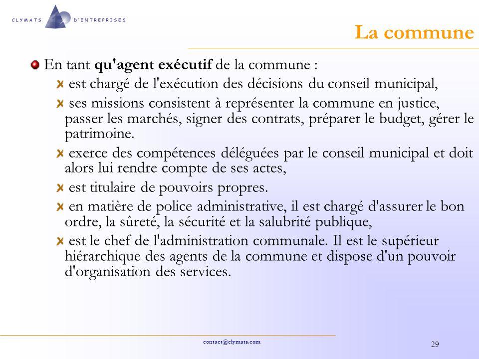 La commune En tant qu agent exécutif de la commune :
