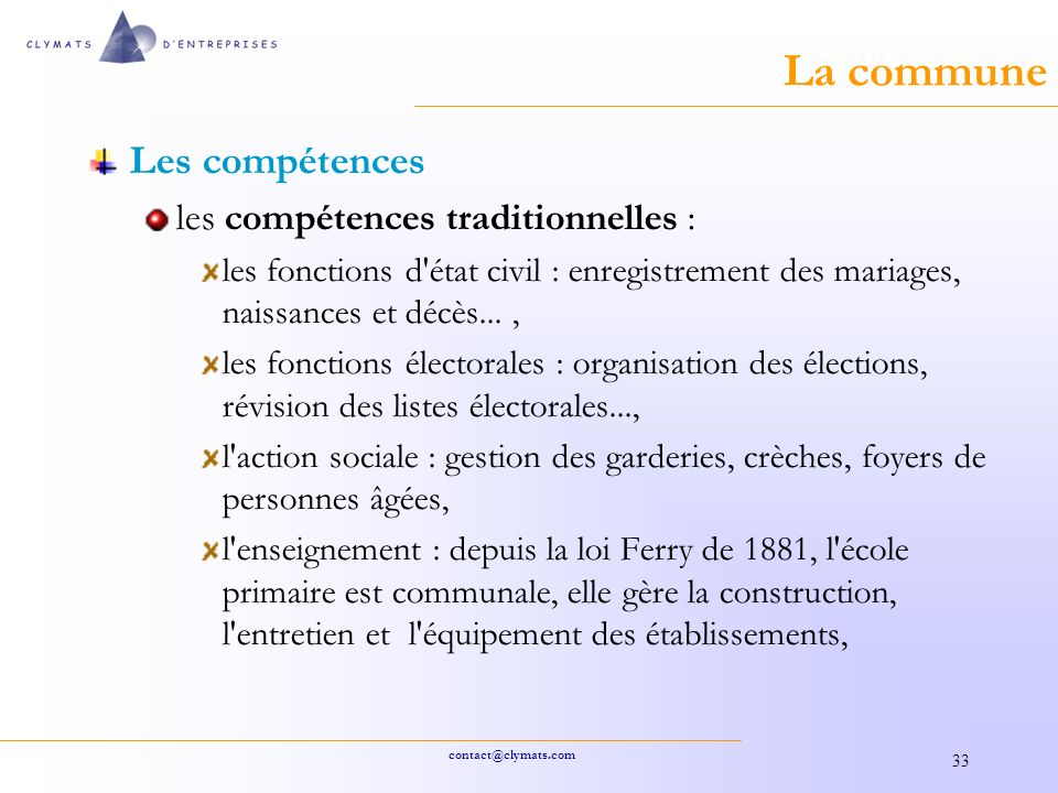 La commune Les compétences les compétences traditionnelles :
