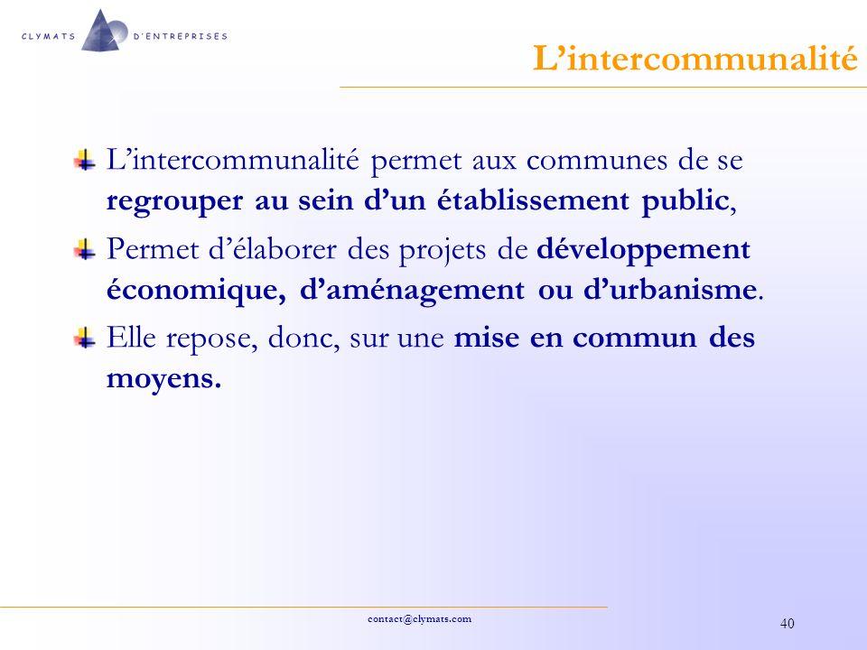 L'intercommunalité L'intercommunalité permet aux communes de se regrouper au sein d'un établissement public,