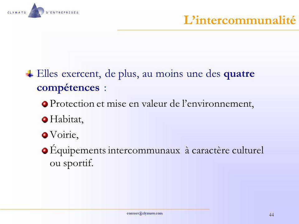 L'intercommunalité Elles exercent, de plus, au moins une des quatre compétences : Protection et mise en valeur de l'environnement,
