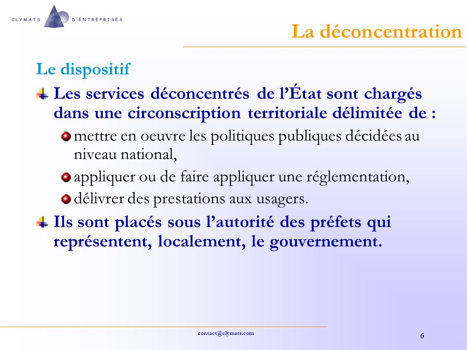 La déconcentration Le dispositif