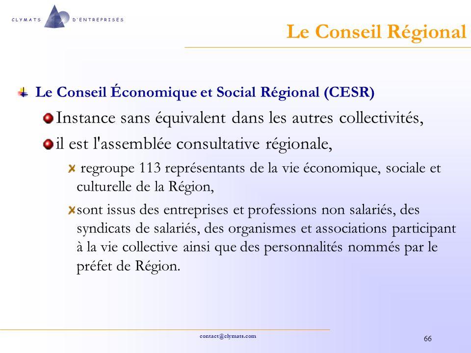 Le Conseil Régional Le Conseil Économique et Social Régional (CESR) Instance sans équivalent dans les autres collectivités,