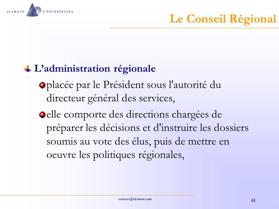 Le Conseil Régional L'administration régionale. placée par le Président sous l autorité du directeur général des services,