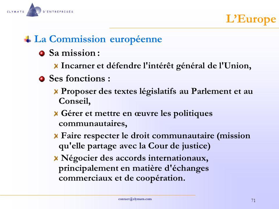 L'Europe La Commission européenne Sa mission : Ses fonctions :