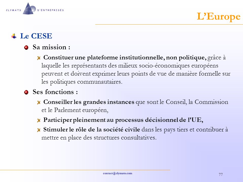 L'Europe Le CESE Sa mission : Ses fonctions :