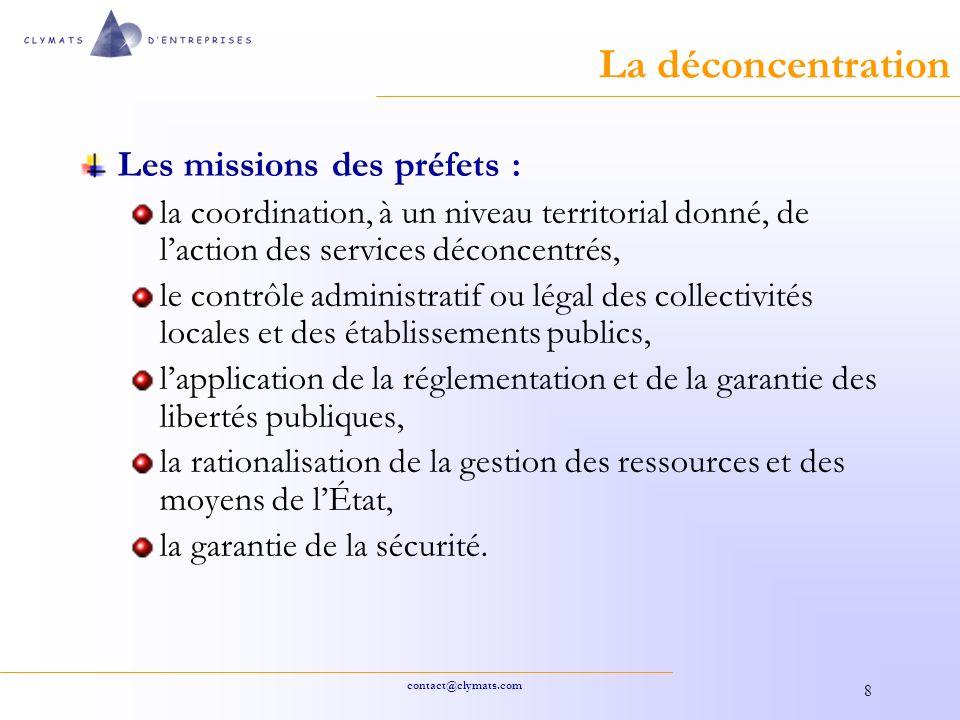 La déconcentration Les missions des préfets :