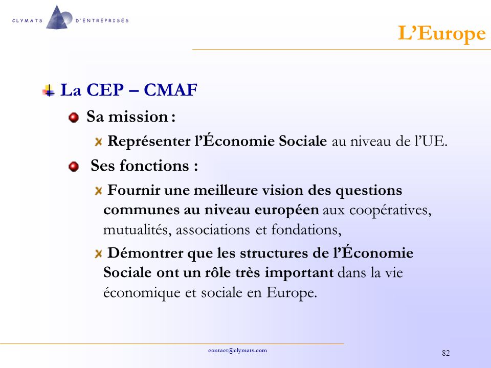 L'Europe La CEP – CMAF Sa mission : Ses fonctions :