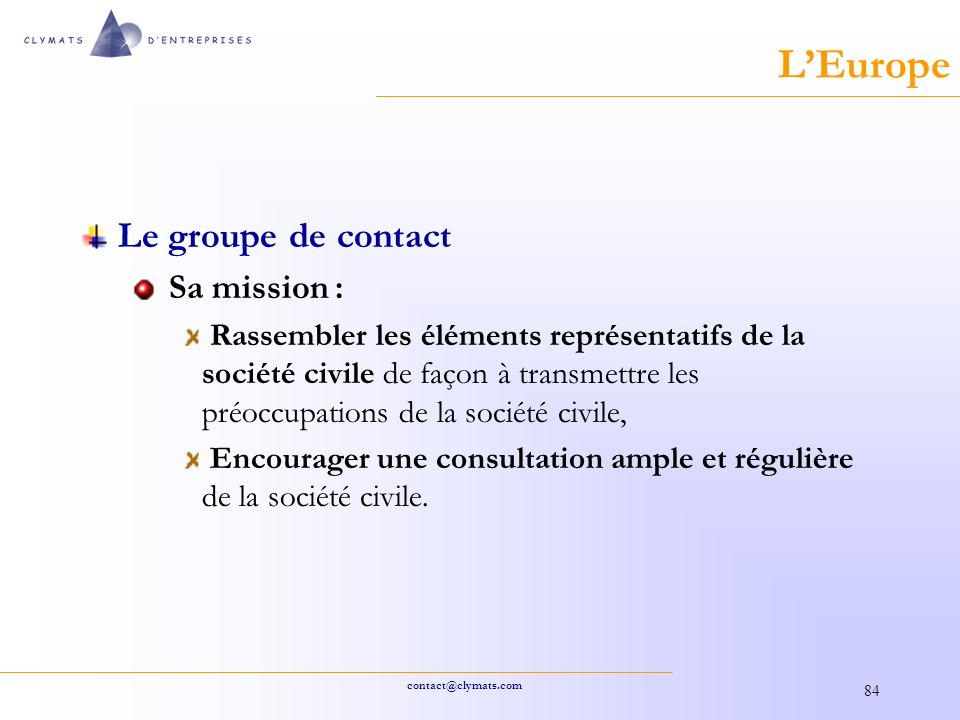 L'Europe Le groupe de contact Sa mission :