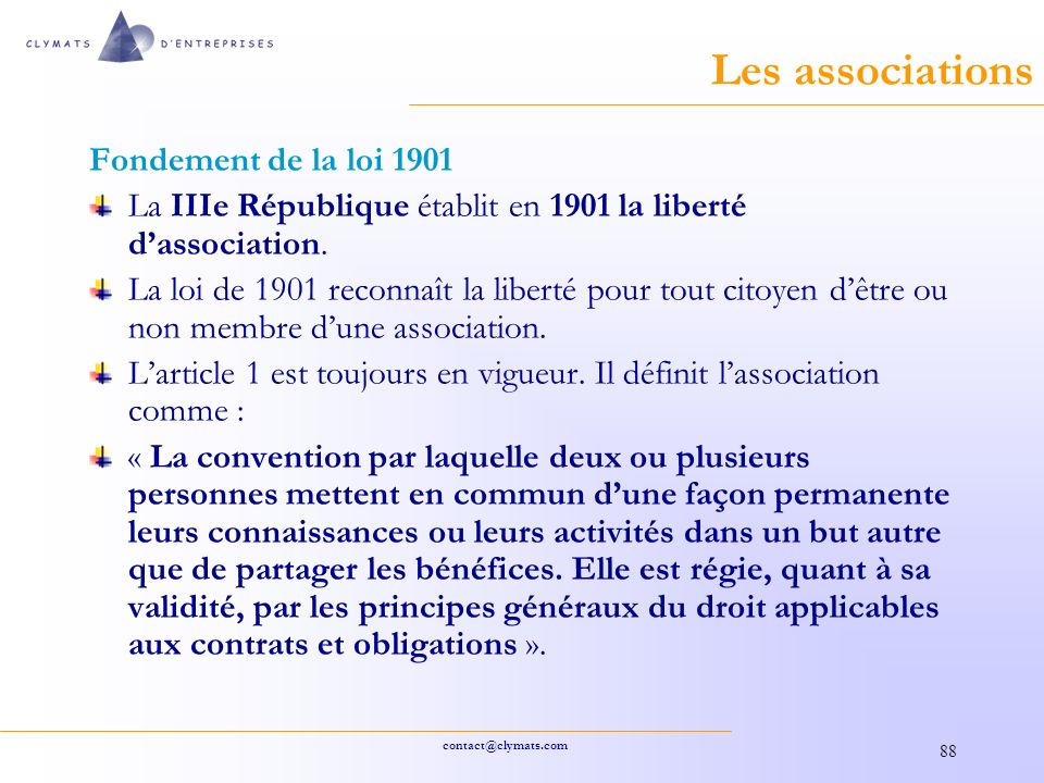 Les associations Fondement de la loi 1901