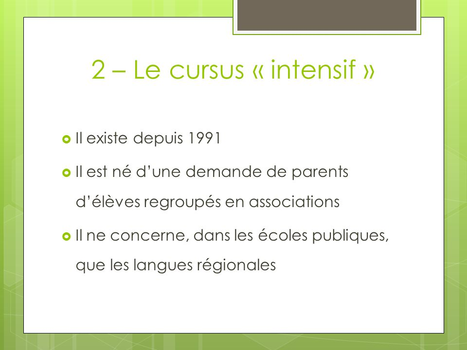 2 – Le cursus « intensif » Il existe depuis 1991