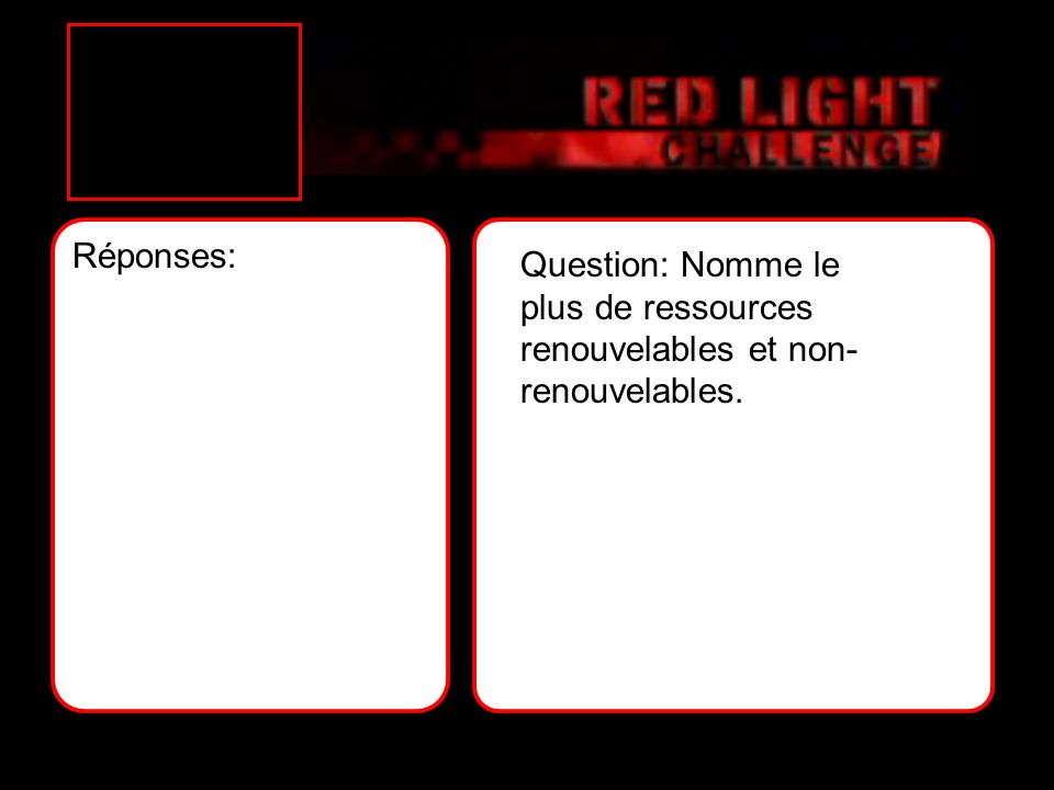 Réponses: Question: Nomme le plus de ressources renouvelables et non-renouvelables.