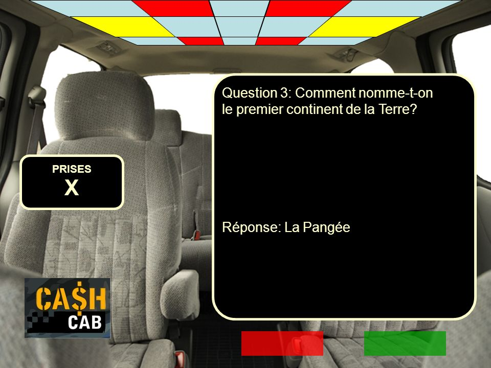 X Question 3: Comment nomme-t-on le premier continent de la Terre