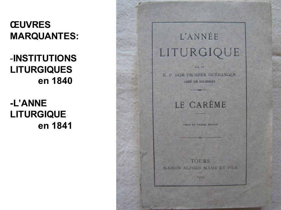 ŒUVRES MARQUANTES: INSTITUTIONS LITURGIQUES en 1840 -L'ANNE LITURGIQUE en 1841