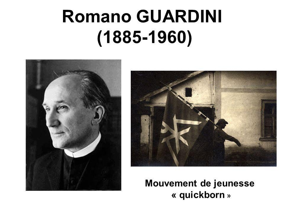 Romano GUARDINI (1885-1960) Mouvement de jeunesse « quickborn »