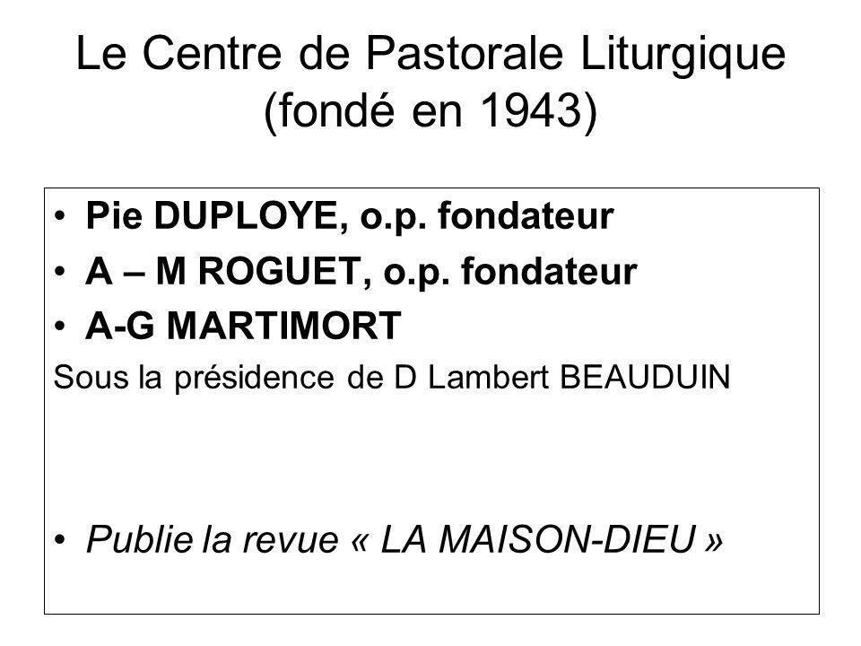 Le Centre de Pastorale Liturgique (fondé en 1943)