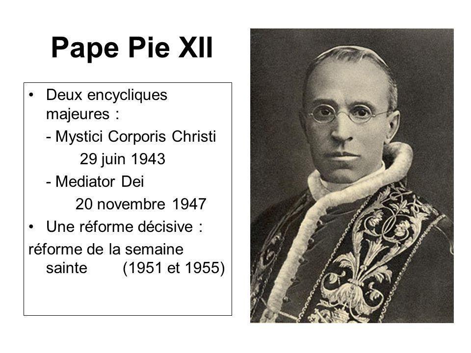 Pape Pie XII Deux encycliques majeures : - Mystici Corporis Christi