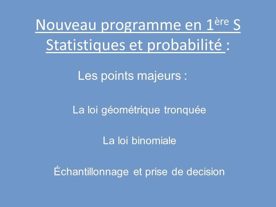 Nouveau programme en 1ère S Statistiques et probabilité :
