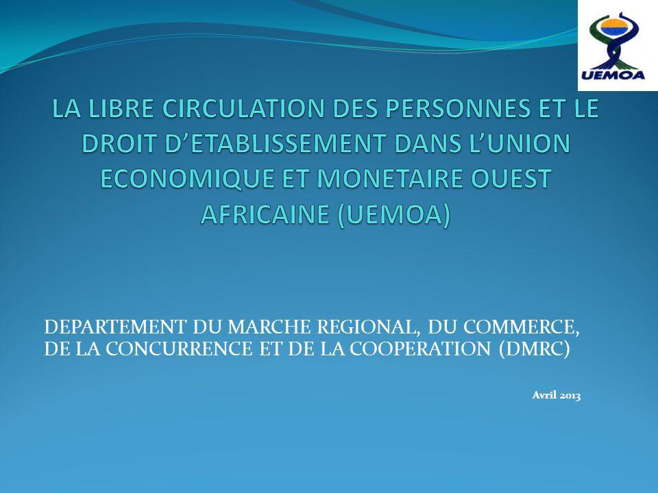LA LIBRE CIRCULATION DES PERSONNES ET LE DROIT D'ETABLISSEMENT DANS L'UNION ECONOMIQUE ET MONETAIRE OUEST AFRICAINE (UEMOA)