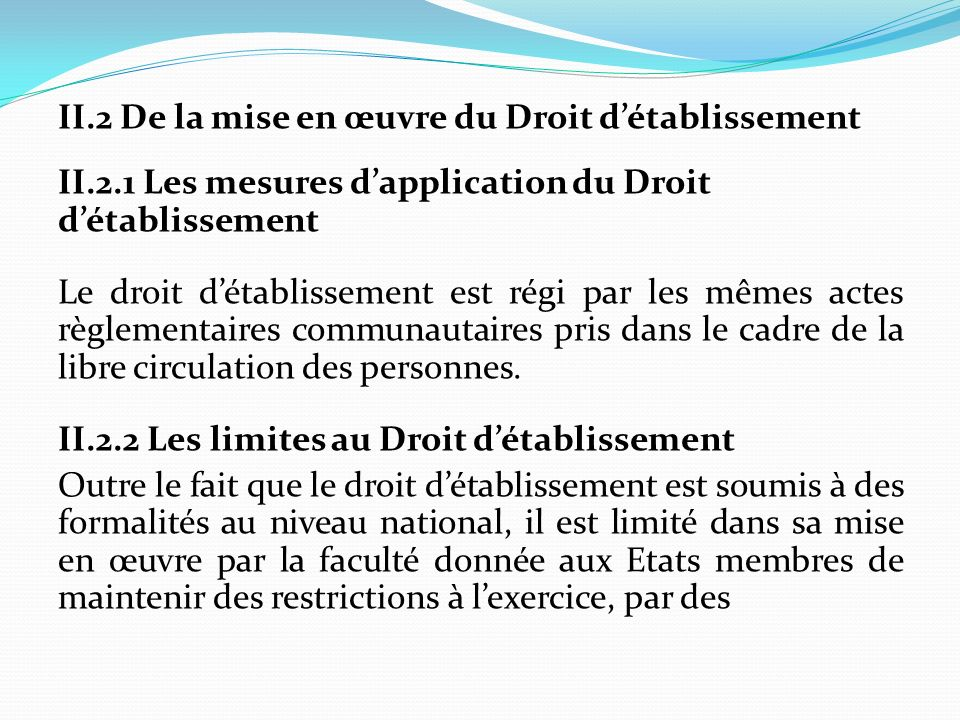 II. 2 De la mise en œuvre du Droit d'établissement II. 2