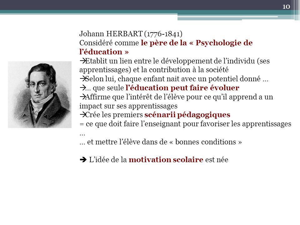 Johann HERBART (1776-1841) Considéré comme le père de la « Psychologie de l'éducation »