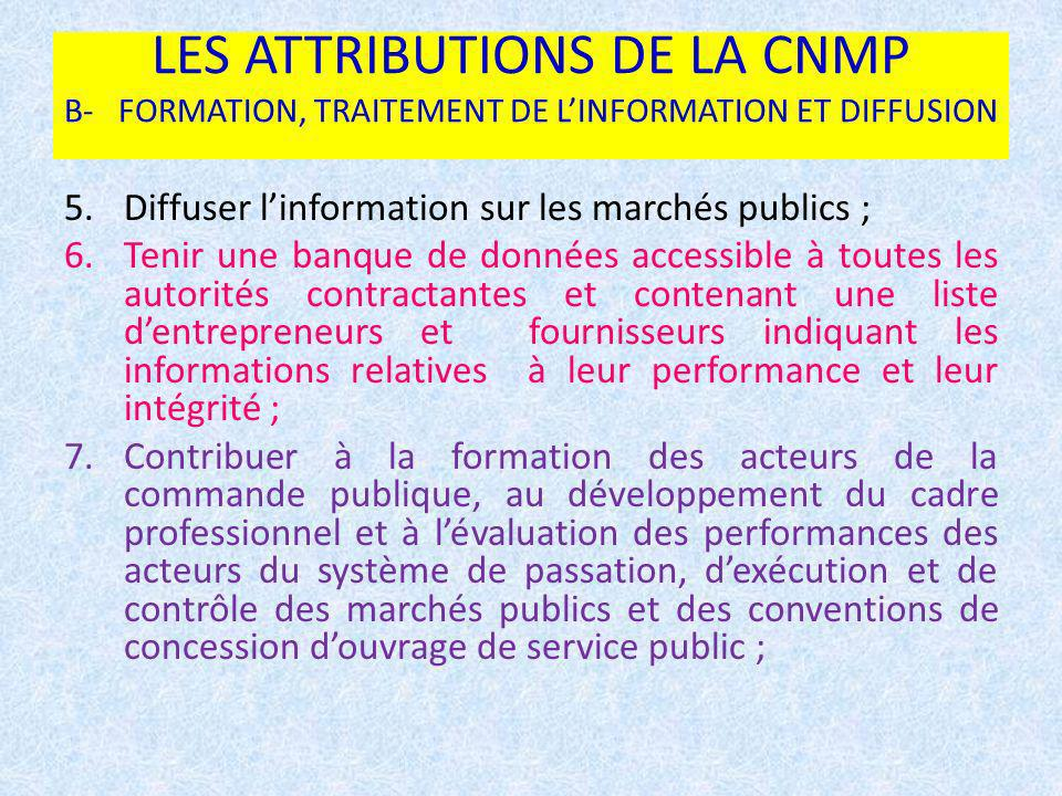 LES ATTRIBUTIONS DE LA CNMP B- FORMATION, TRAITEMENT DE L'INFORMATION ET DIFFUSION