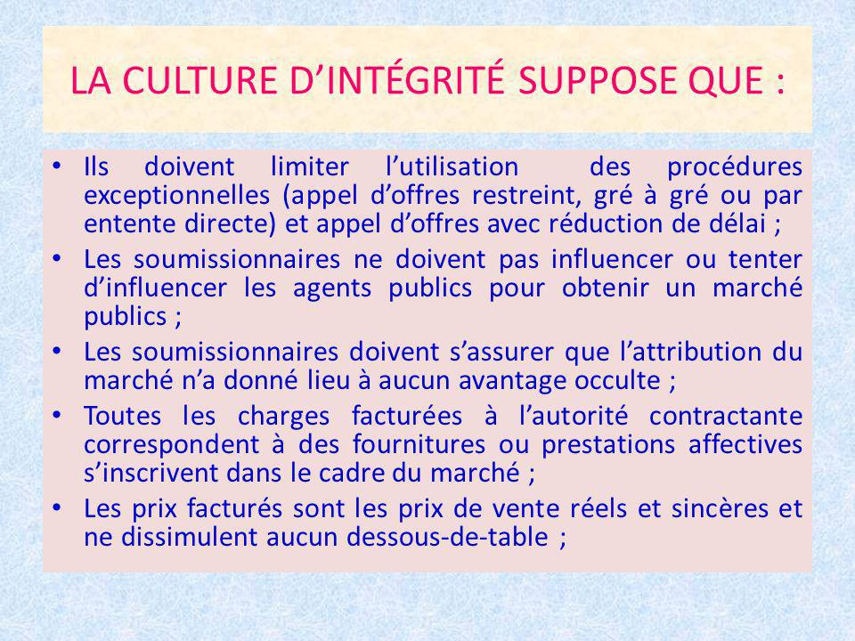 LA CULTURE D'INTÉGRITÉ SUPPOSE QUE :