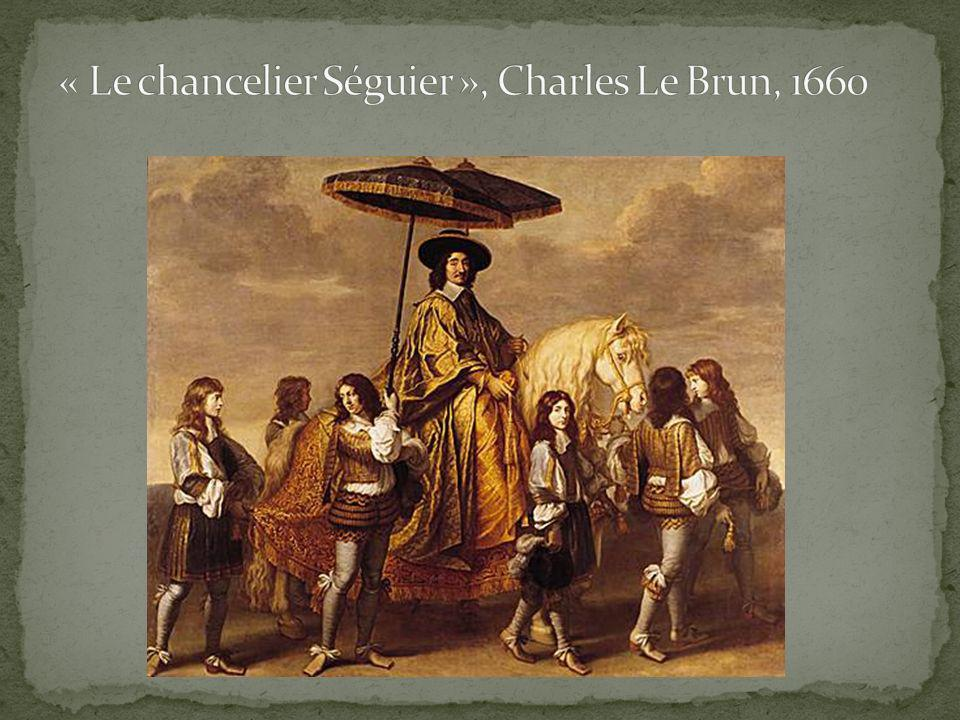 « Le chancelier Séguier », Charles Le Brun, 1660