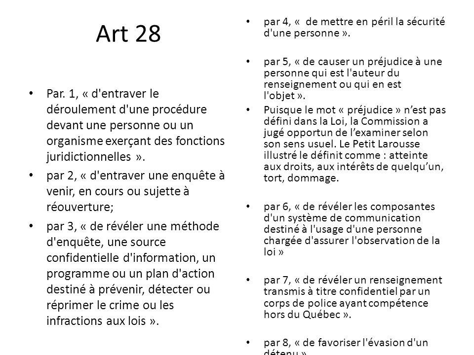 Art 28 par 4, « de mettre en péril la sécurité d une personne ».