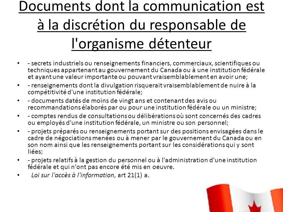 Documents dont la communication est à la discrétion du responsable de l organisme détenteur
