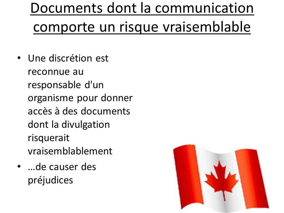 Documents dont la communication comporte un risque vraisemblable