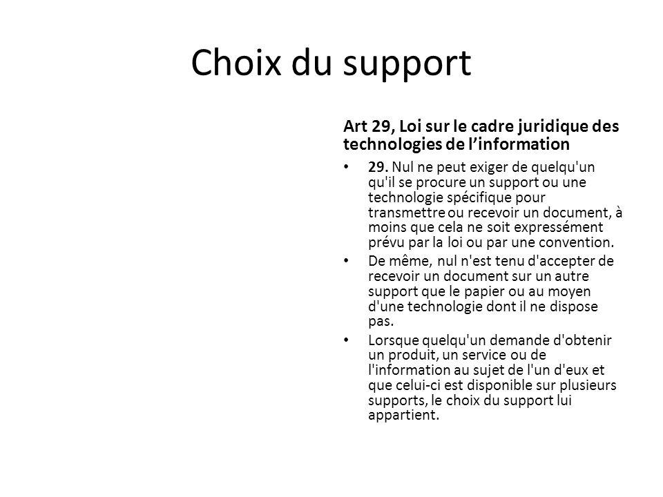 Choix du support Art 29, Loi sur le cadre juridique des technologies de l'information.