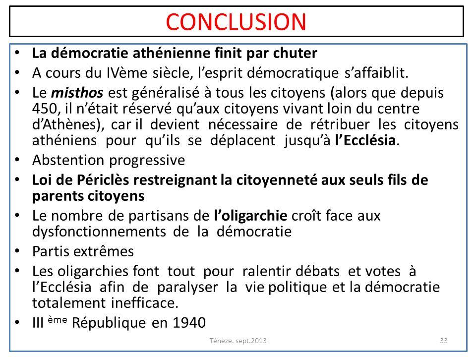 Conclusion La démocratie athénienne finit par chuter
