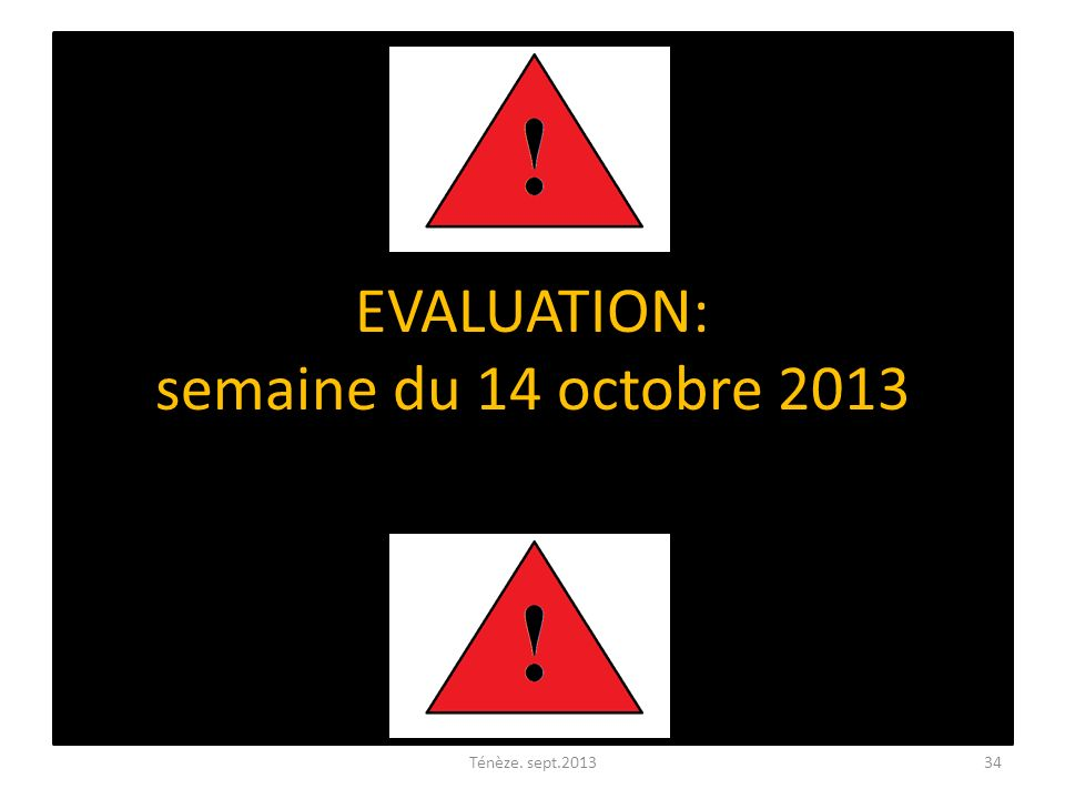 EVALUATION: semaine du 14 octobre 2013