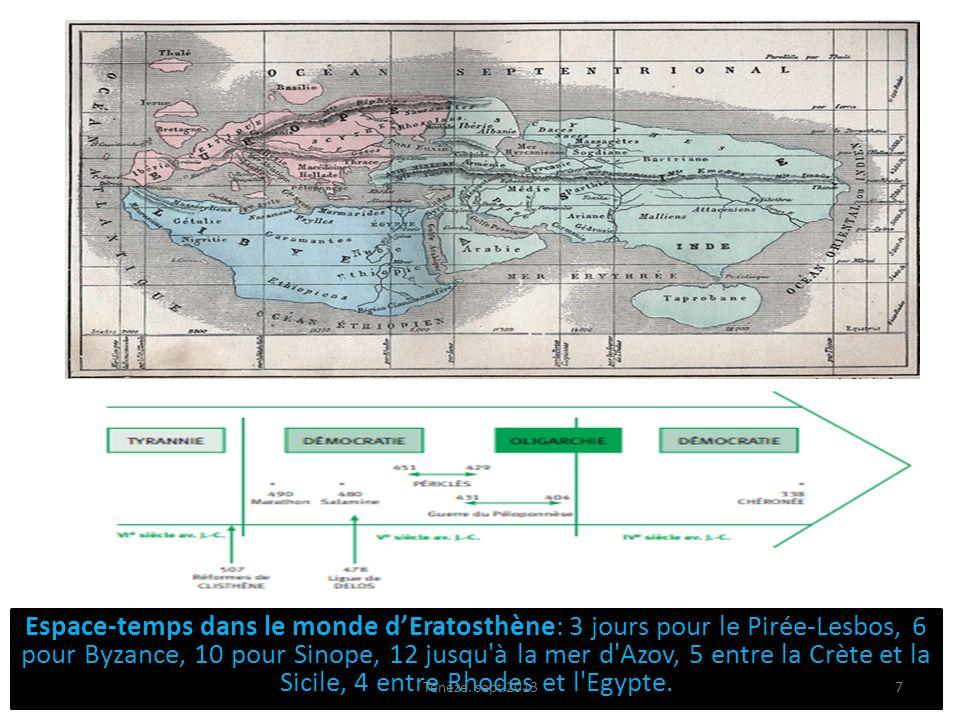 Espace-temps dans le monde d'Eratosthène: 3 jours pour le Pirée-Lesbos, 6 pour Byzance, 10 pour Sinope, 12 jusqu à la mer d Azov, 5 entre la Crète et la Sicile, 4 entre Rhodes et l Egypte.