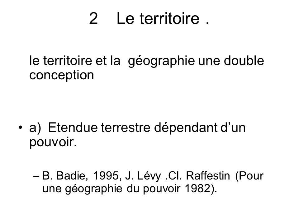 Le territoire . le territoire et la géographie une double conception