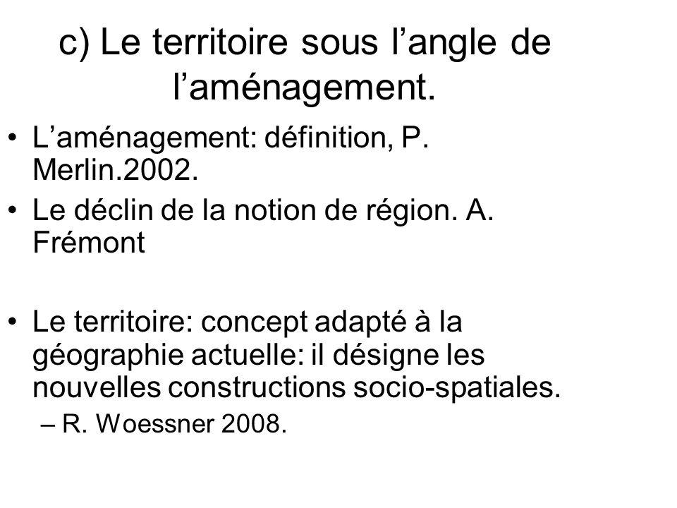 c) Le territoire sous l'angle de l'aménagement.